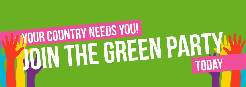 Your country needs you! Join the Green Party Today